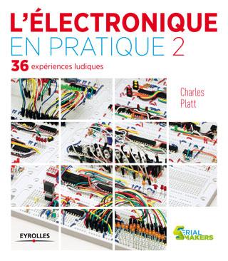 L'électronique en pratique - volume 2 - 36 expériences ludiques