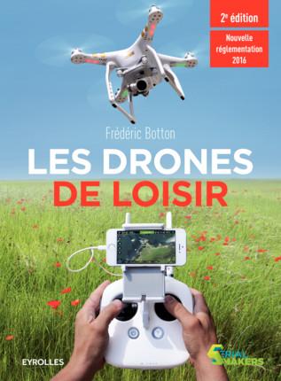 Les drones de loisir 2e edition